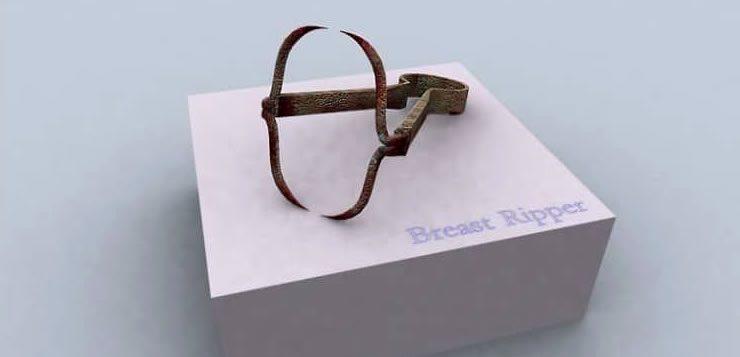 O estripador de seios era uma espécie de pinça gigante com garras para arrancar os seios das mulheres